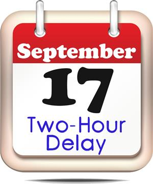 September 17 - Two-Hour Delay