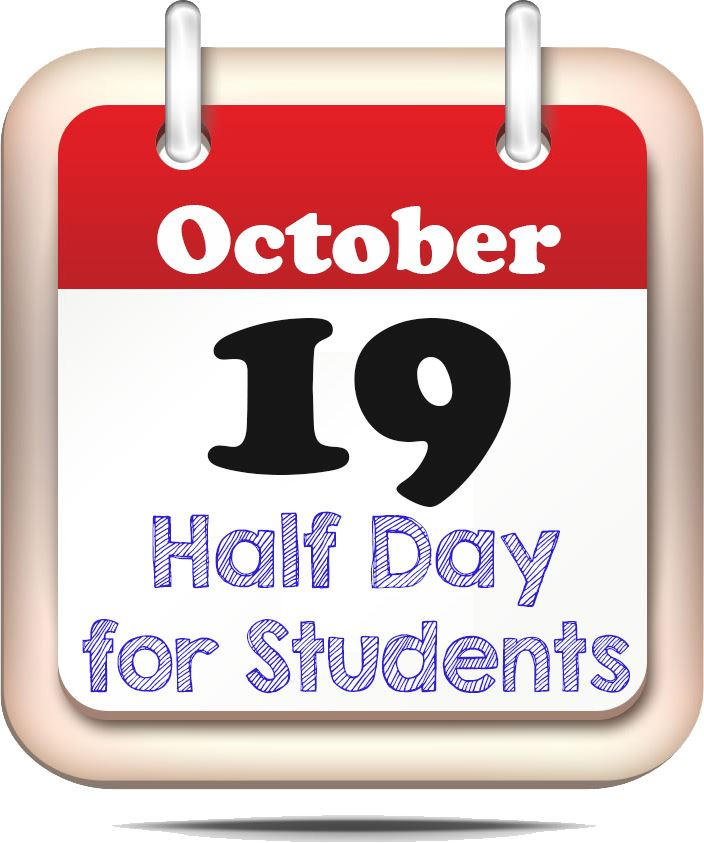 October 19 - Half Day for Students