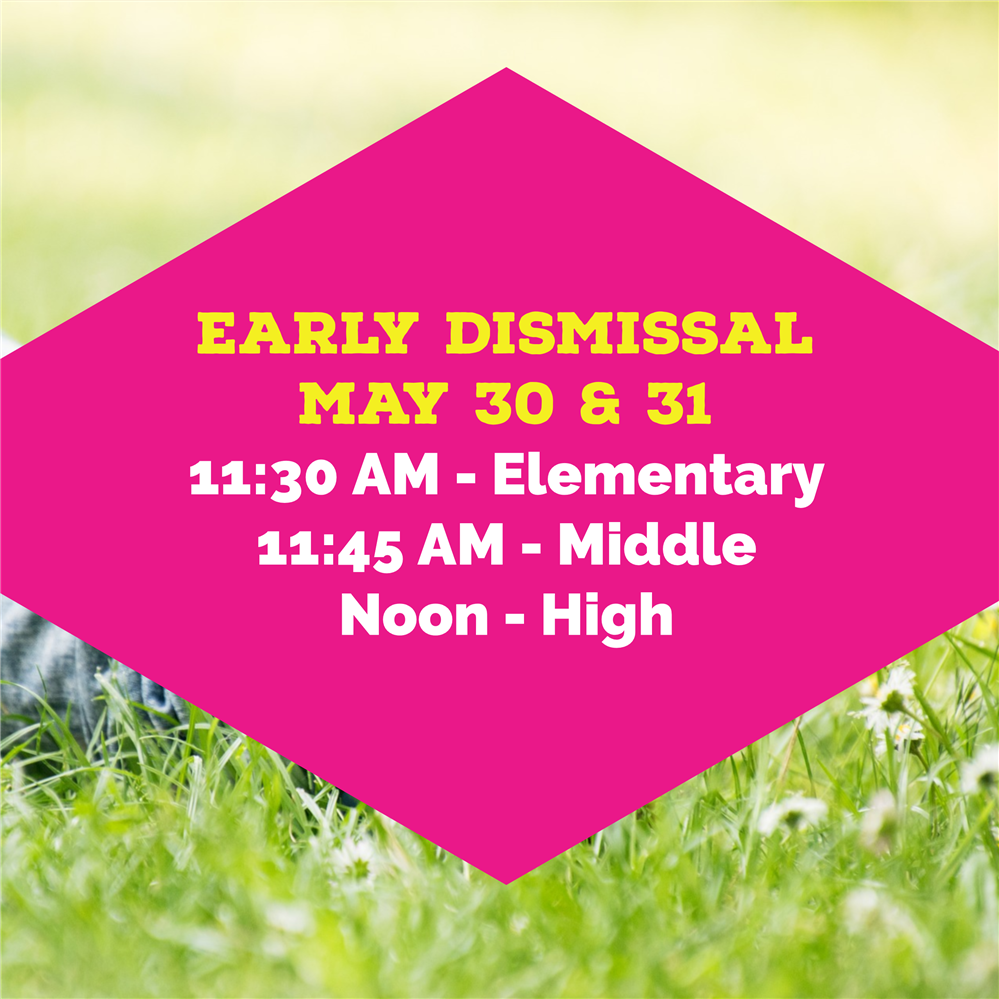 Early Dismissal - Correct Times