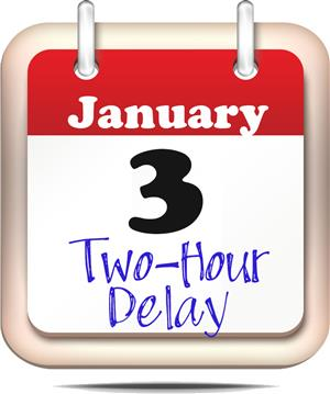January 3 - Two-Hour Delay