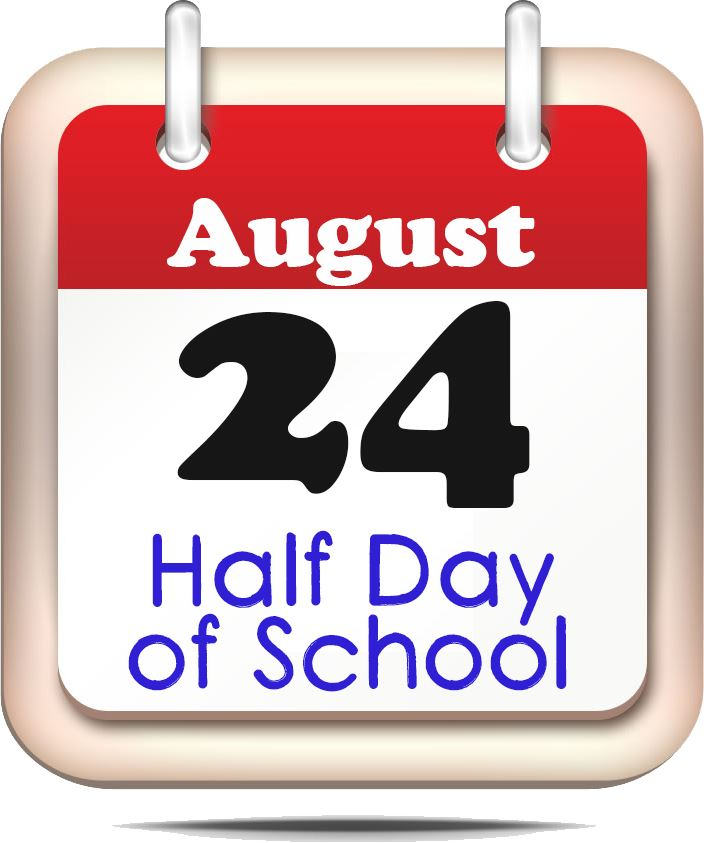 August 24, 2018 will be a half day of school.