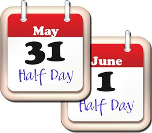 Half days on May 31 and June 1