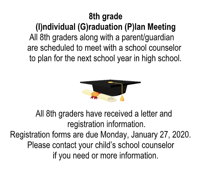 All 8th graders along with a parent/guardian are scheduled to meet with a school counselor to plan for the next school year.