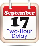 Sep. 17 - Two-Hour Delay